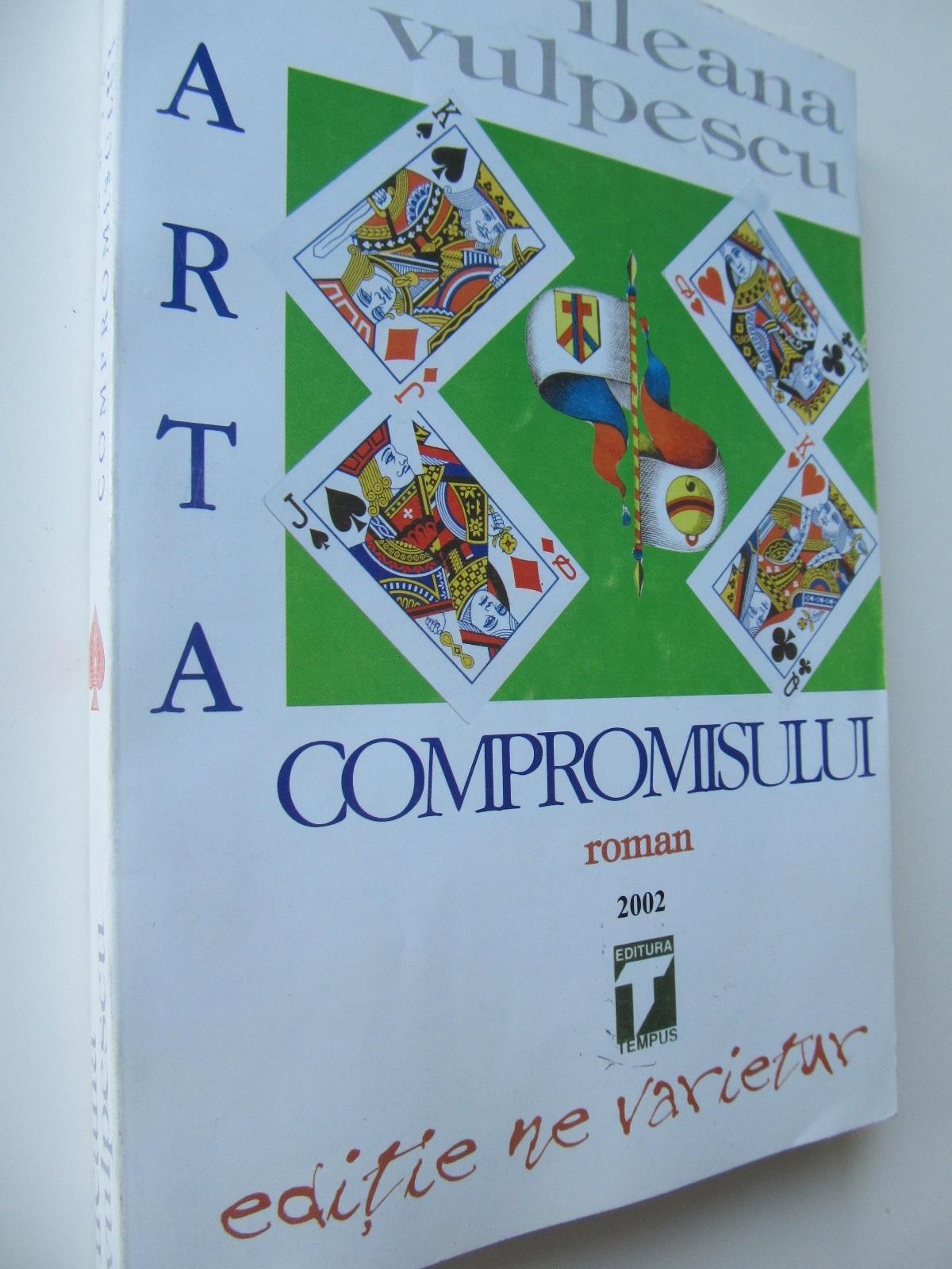 Arta compromisului - Ileana Vulpescu | Detalii carte