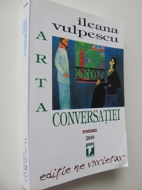 Arta conversatiei - Ileana Vulpescu   Detalii carte
