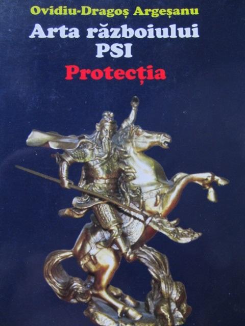 Carte Arta razboiului PSI - Protectia - Ovidiu Dragos Argesanu