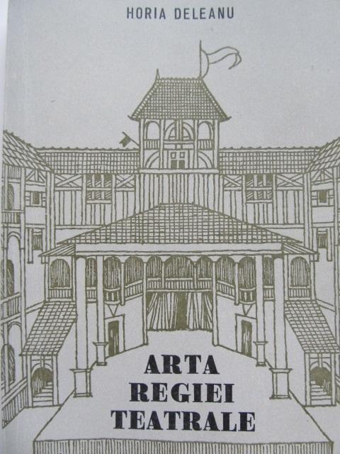 Arta regiei teatrale - Horia Deleanu | Detalii carte