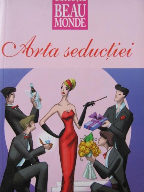 Arta seductiei - Anemona Vrasmasu | Detalii carte