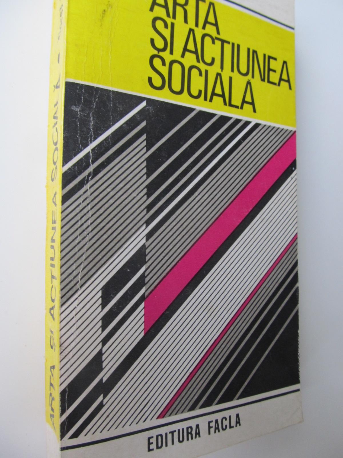 Arta si actiunea sociala - Viorel Sarbu | Detalii carte