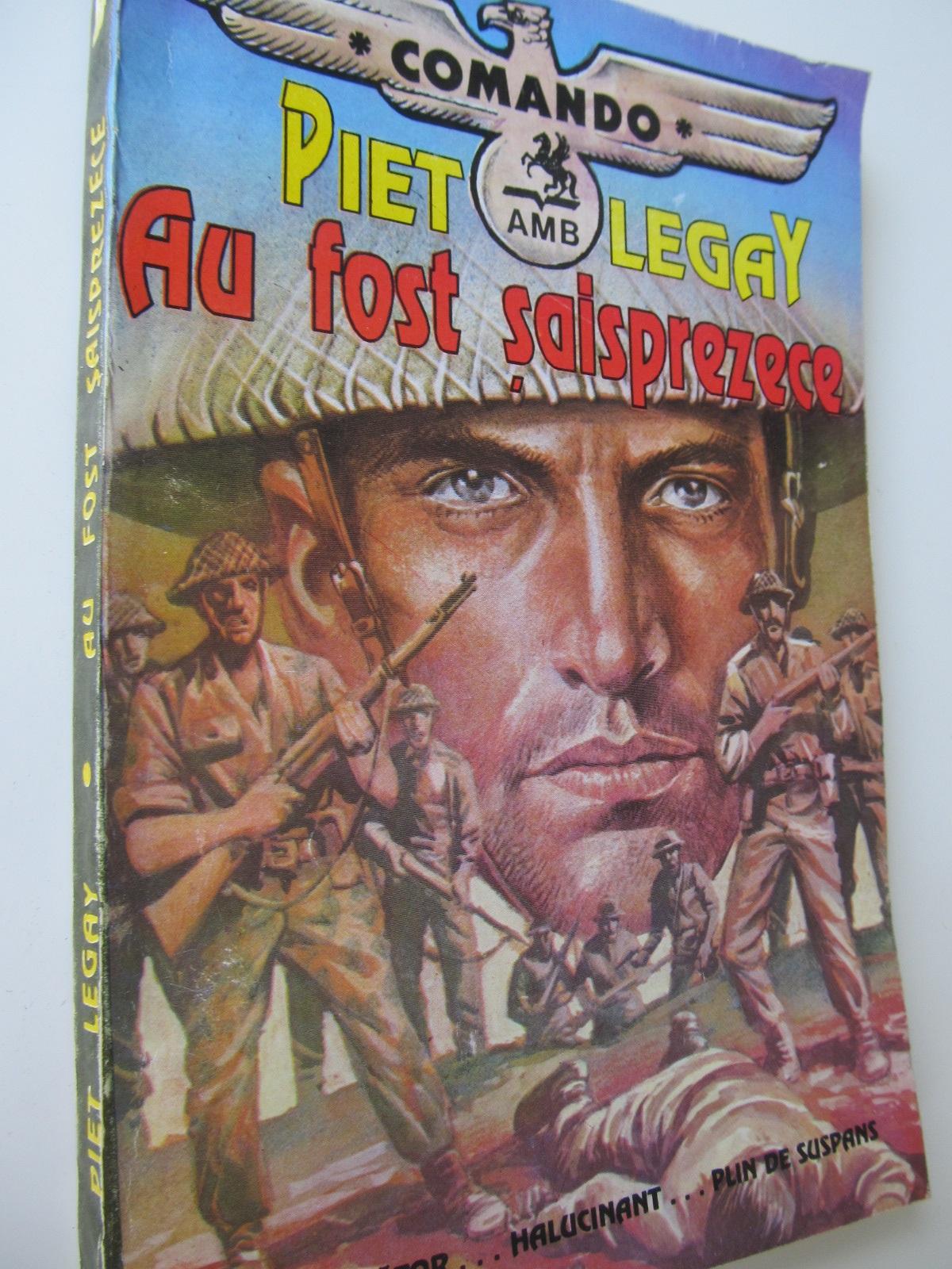 Au fost saisprezece - Piet Legay   Detalii carte