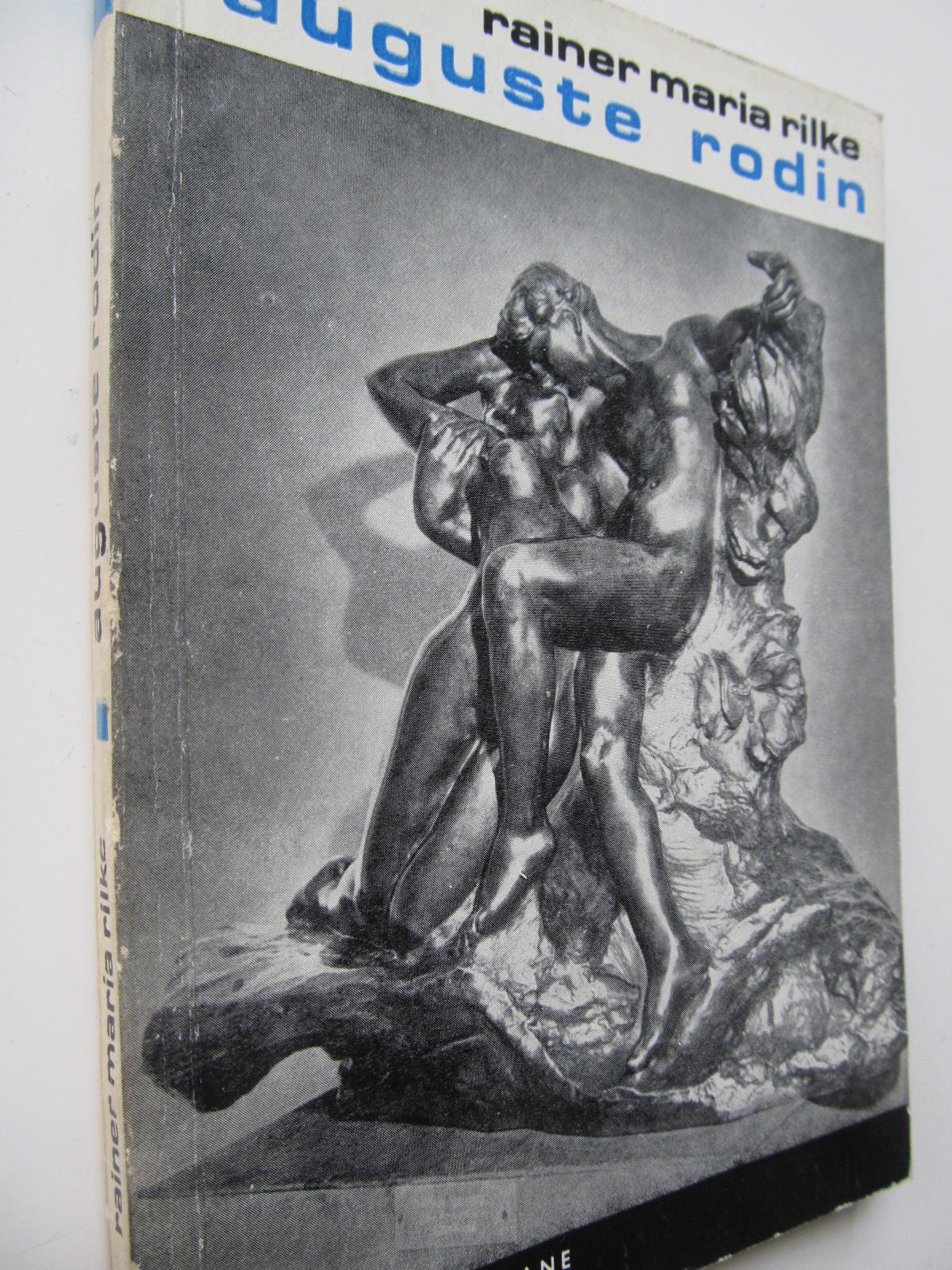 Auguste Rodin - Rainer Maria Rilke | Detalii carte
