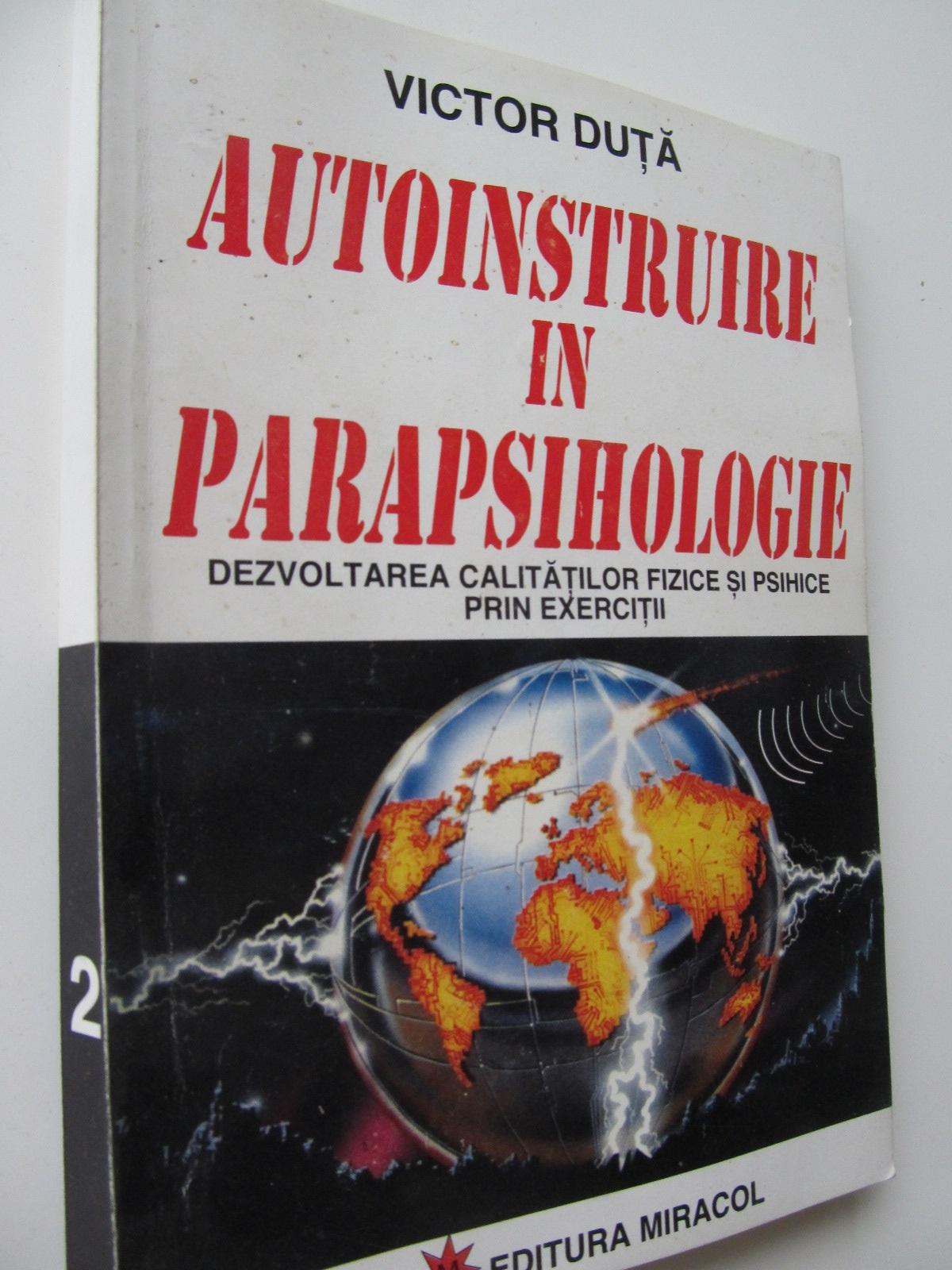 Autoinstruire in parapsihologie - Victor Duta   Detalii carte