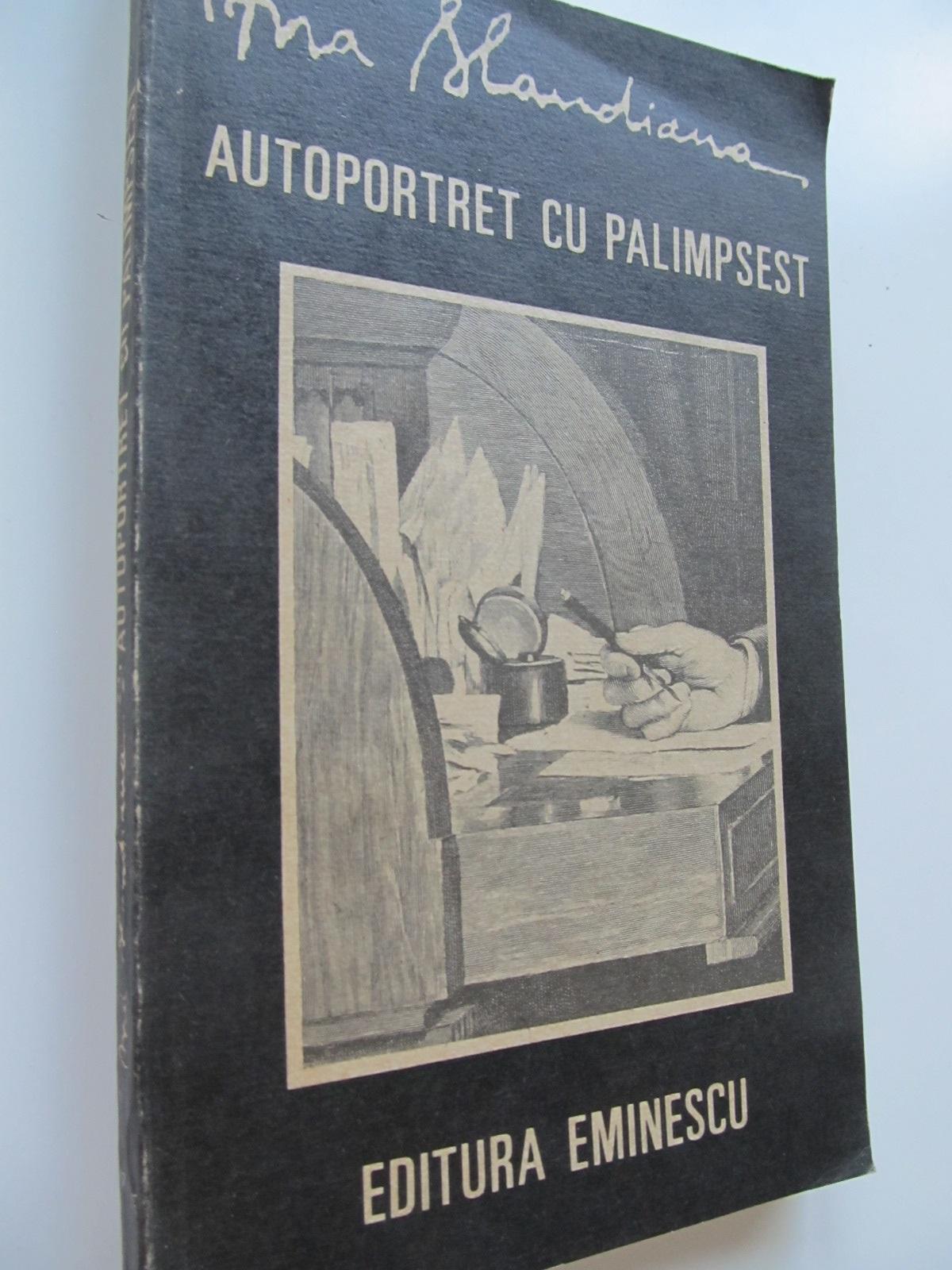 Autoportret cu Palimpsest - Ana Blandiana | Detalii carte