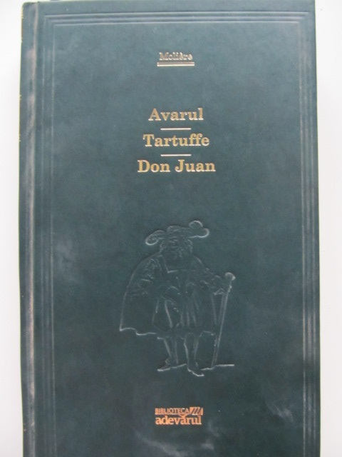 Carte Avarul , Tartuffe , Don Juan - Moliere