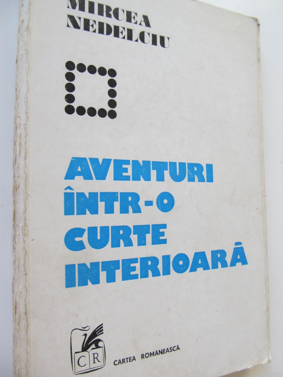 Carte Aventuri intr-o curte intrioara - Mircea Nedelciu