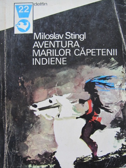 Aventura marilor capetenii indiene - Miroslav Stingl | Detalii carte