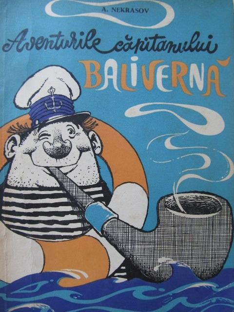 Aventurile capitanului Baliverna (ilustr. Dana Marinescu) - A. Nekrasov | Detalii carte