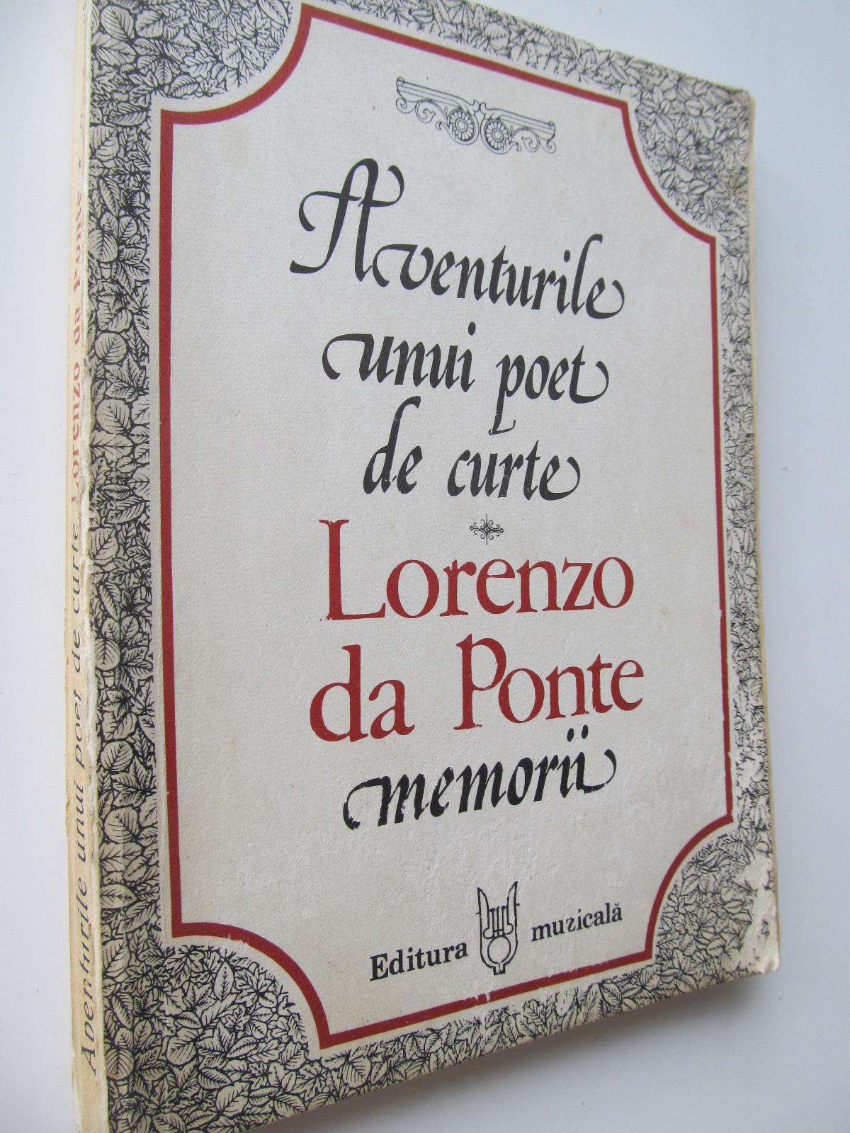 Aventurile unui poet de curte - Memorii - Lorenzo de Ponte | Detalii carte