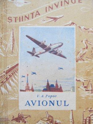 Avionul (despre constructia si zborul lui) [1] - V. A. Popov | Detalii carte