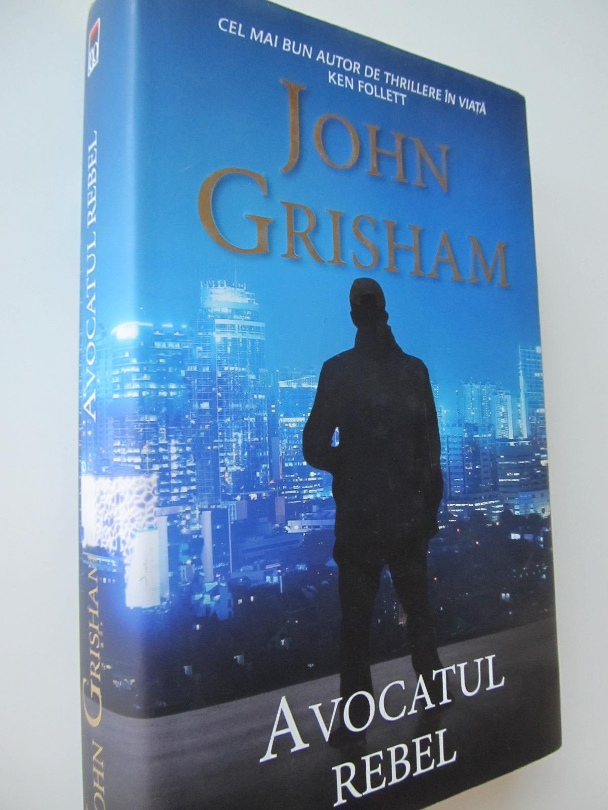 Avocatul rebel - John Grisham | Detalii carte