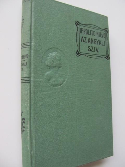 Az angyali sziv - Ippolito Nievo | Detalii carte