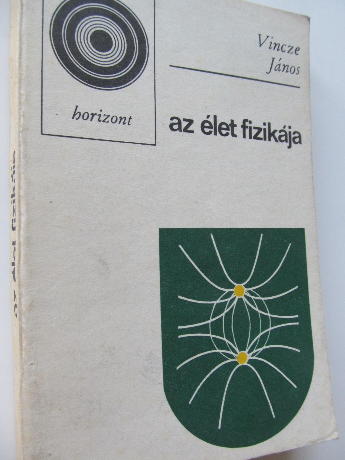Az elet fizikaja - Vincze Janos | Detalii carte