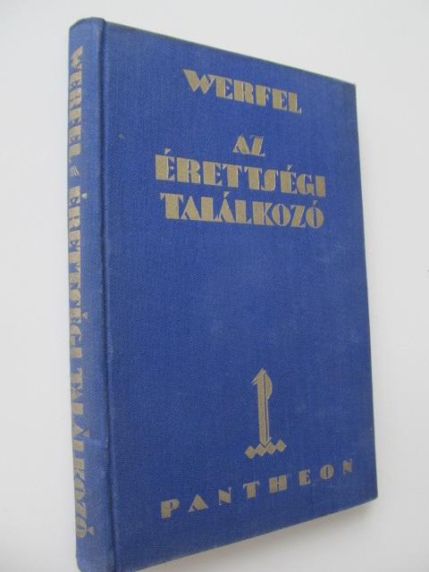 Az erettsegi talalkozo - Franz Werfel | Detalii carte