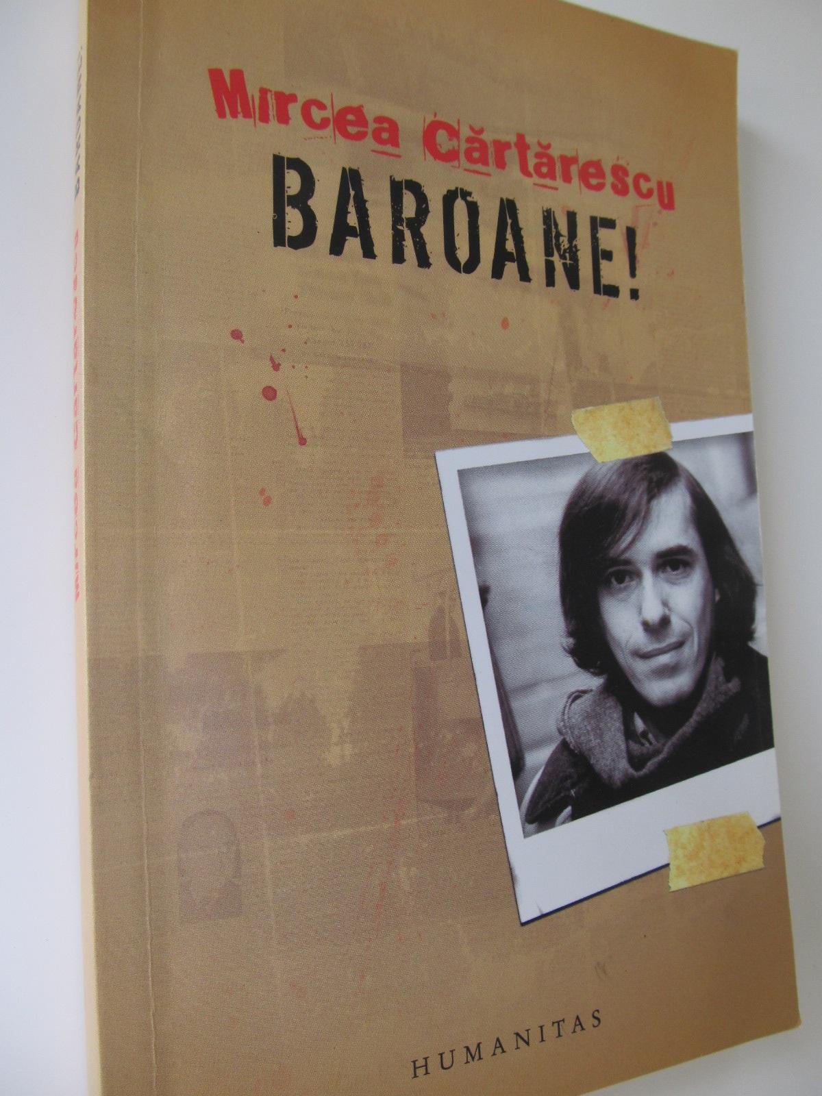 Carte Baroane ! - Mircea Cartarescu