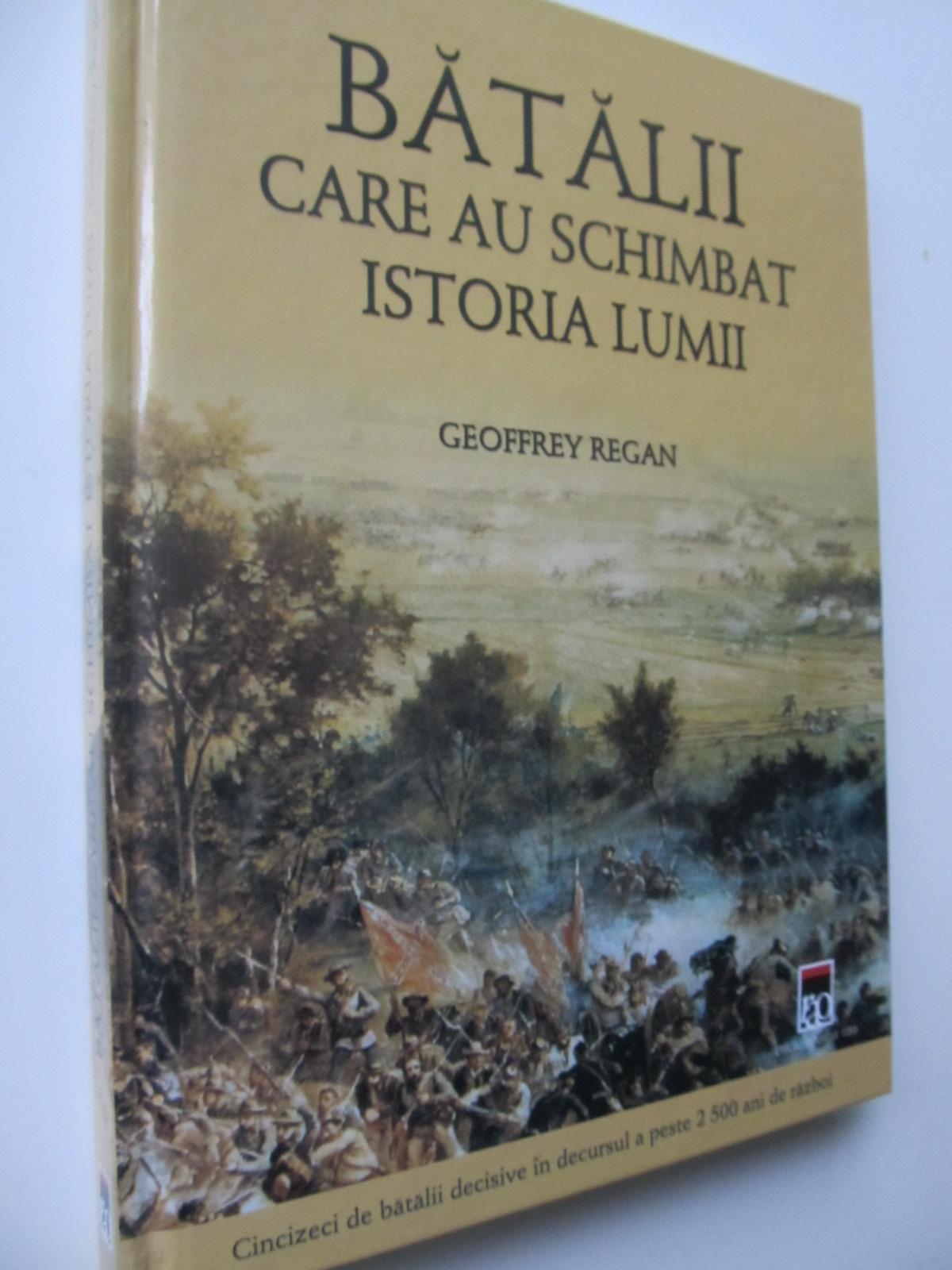 Batalii care au schimbat istoria lumii - Geoffrey Regan | Detalii carte