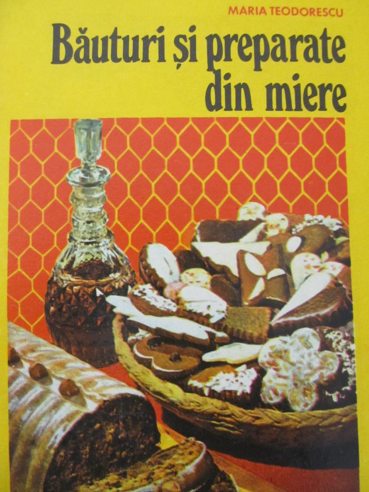 Bauturi si preparate din miere - Maria Teodorescu | Detalii carte