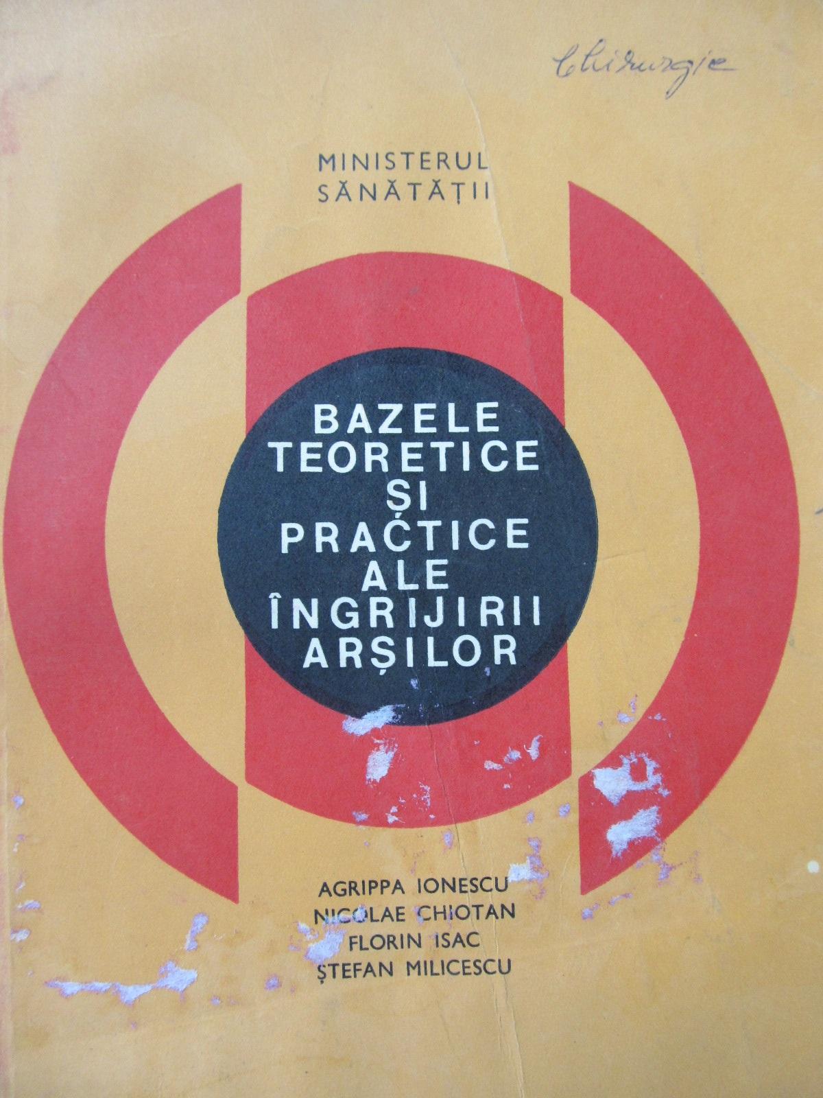 Bazele teoretice si practice ale ingrijirii arsilor - Agripa Ionescu , ... | Detalii carte