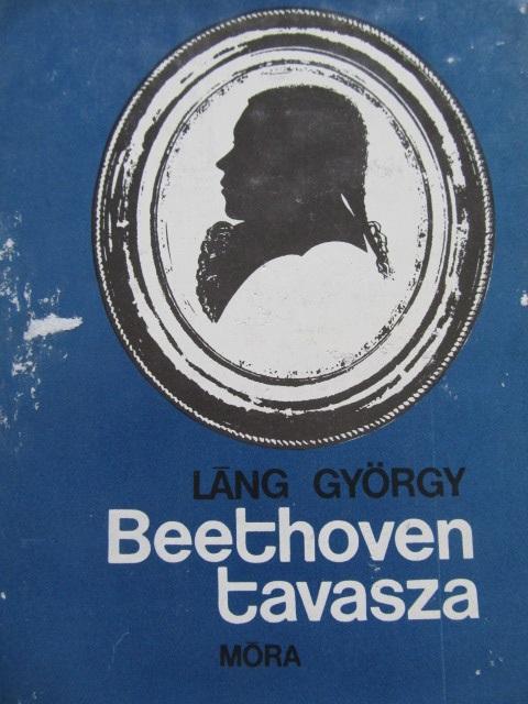 Beethoven tavasza - Lang Gyorgy | Detalii carte