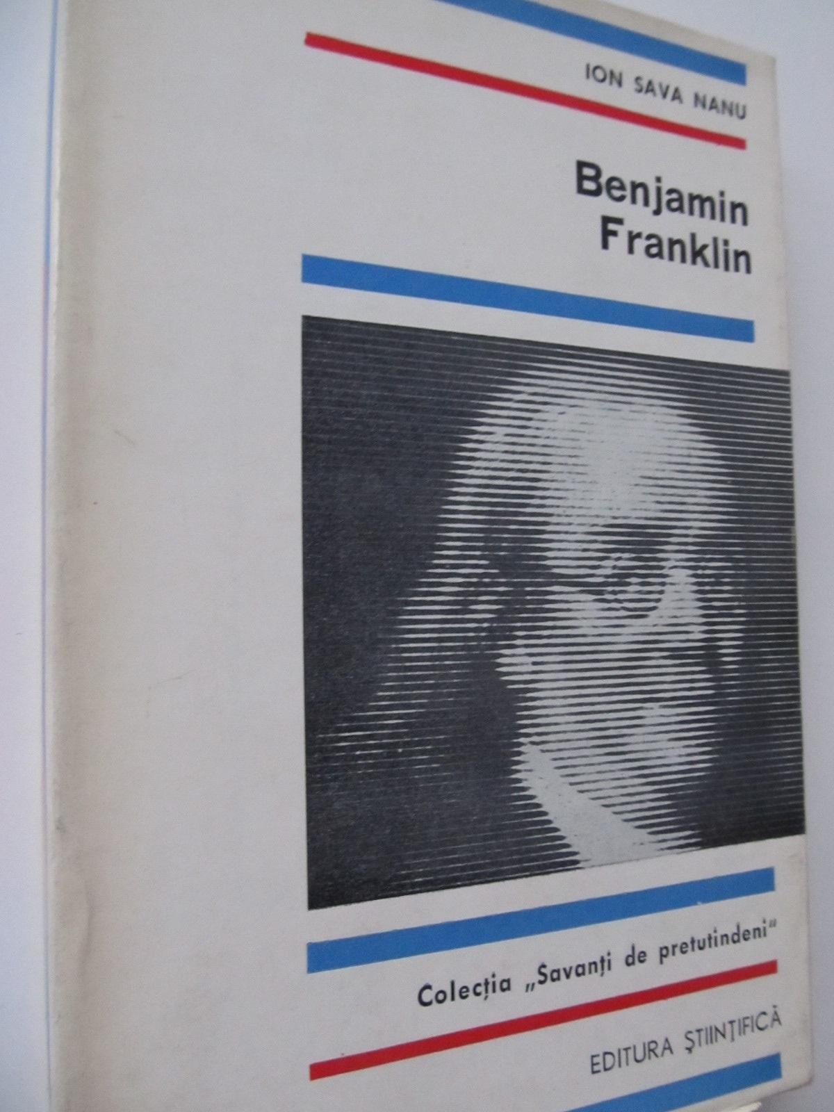 Benjanim Franklin - Ioan Savu Nanu | Detalii carte