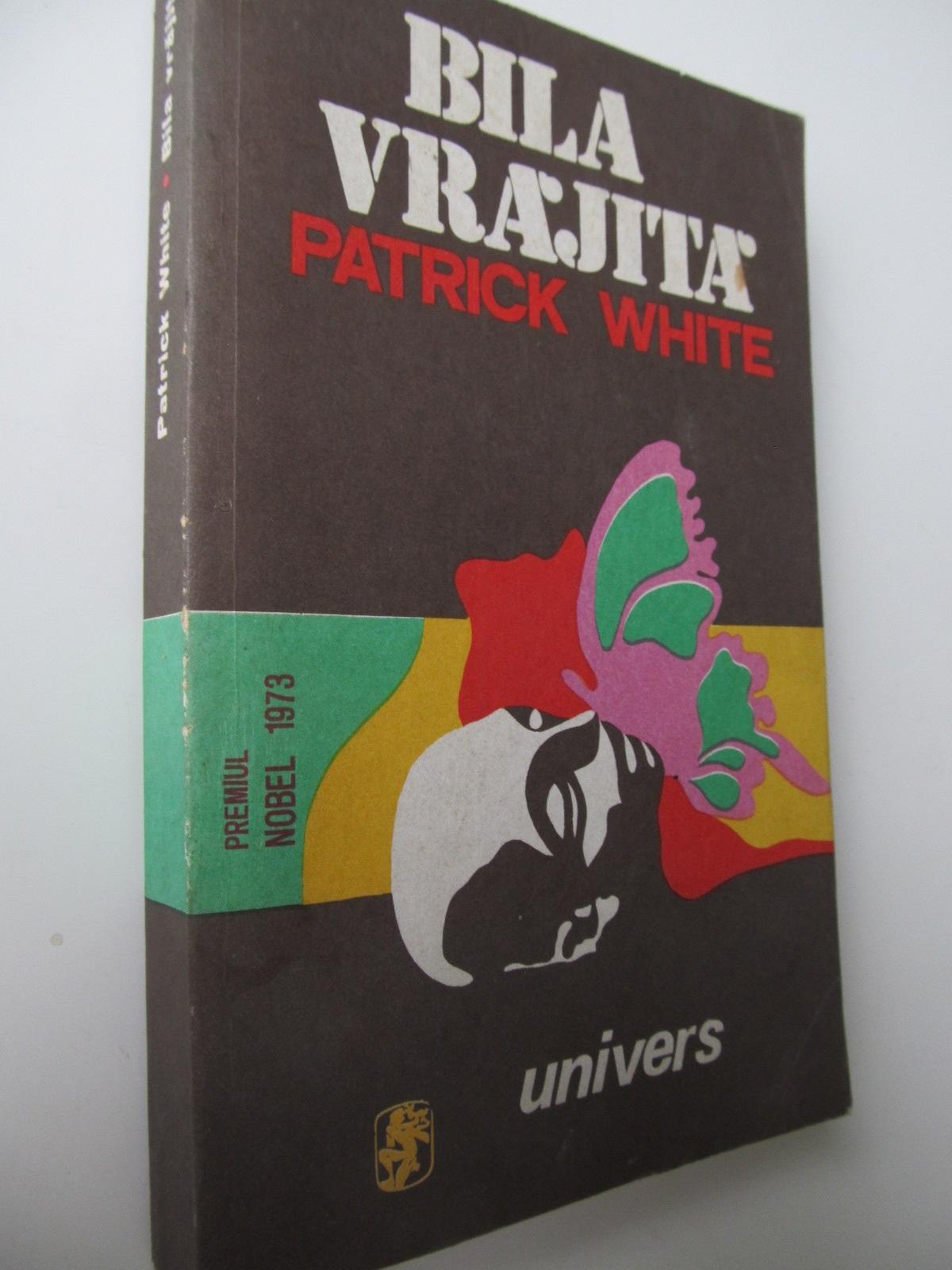 Carte Bila vrajita (Premiul Nobel pentru literatura) - Patrick White