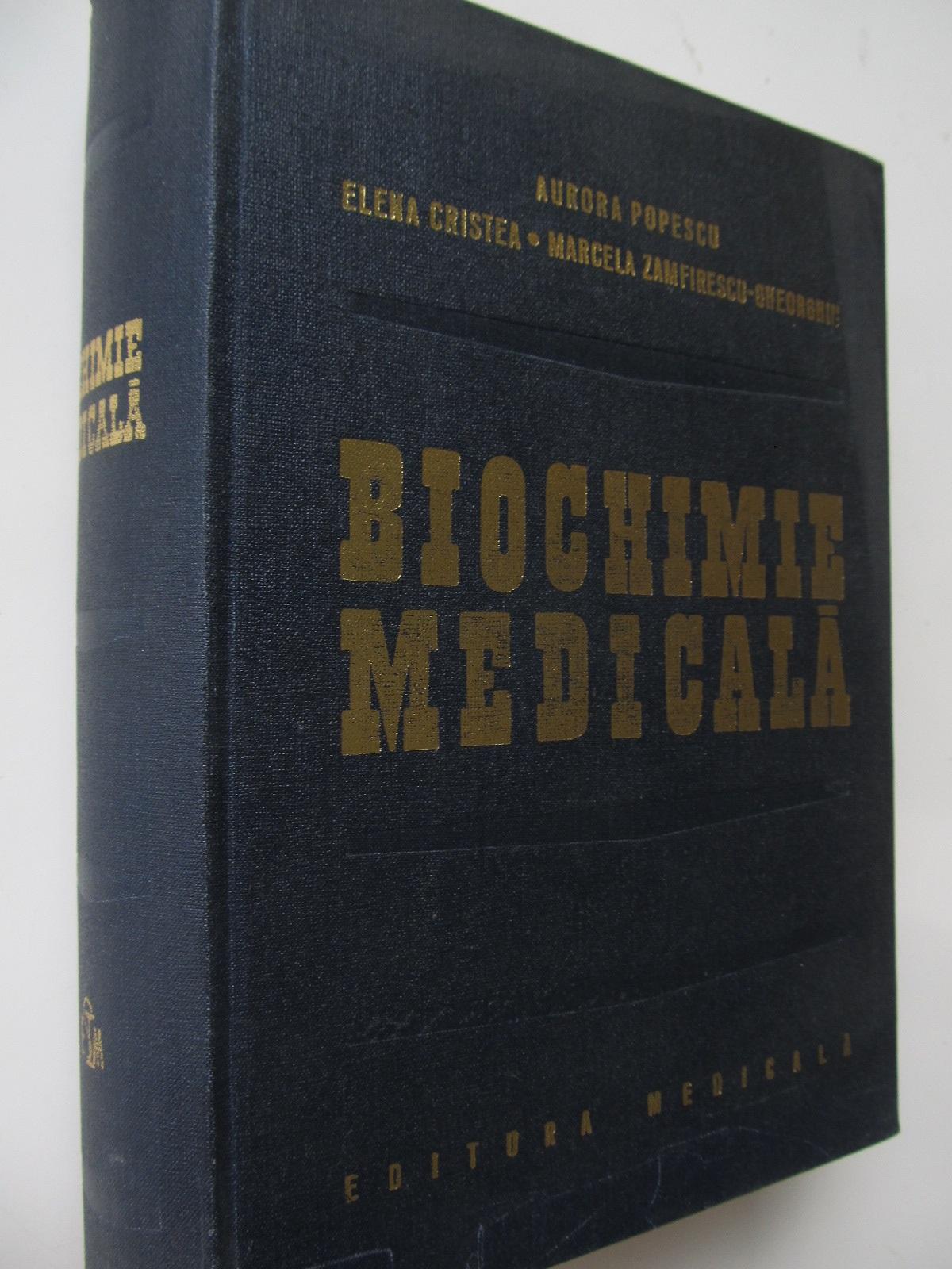 Biochimie medicala - Aurora Popescu , ... | Detalii carte