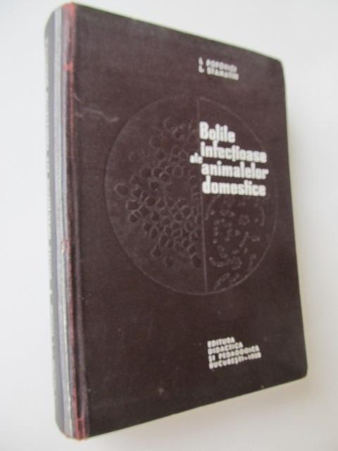 Bolile infectioase ale animalelor domestice - I. Popovici , L. Stamatin | Detalii carte