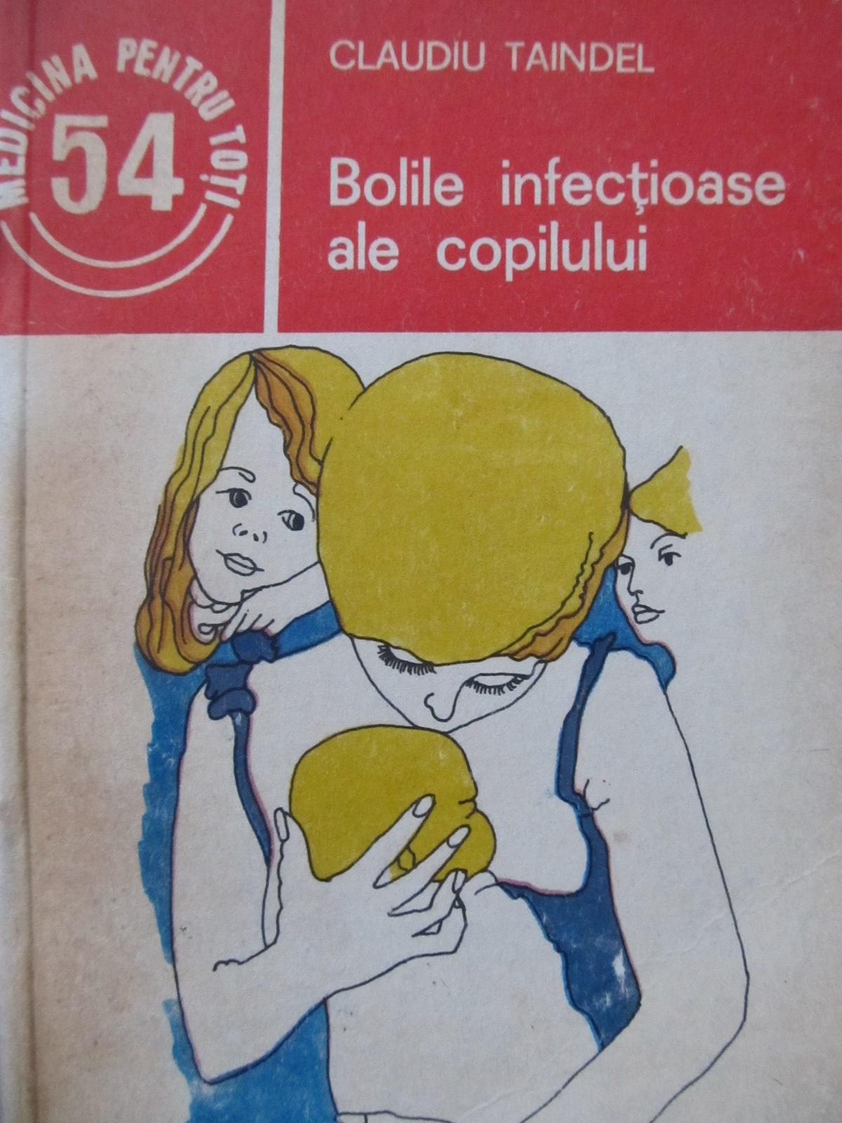 Carte Bolile infectioase ale copilului (54) - Claudiu Taidel