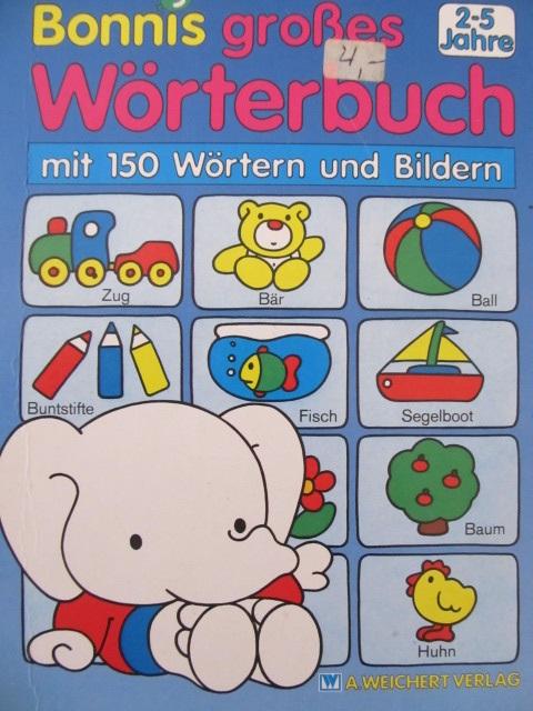 Bonnis grosses Worterbuch (mit 150 Wortern und Bildern) - pagini carton gros - *** | Detalii carte