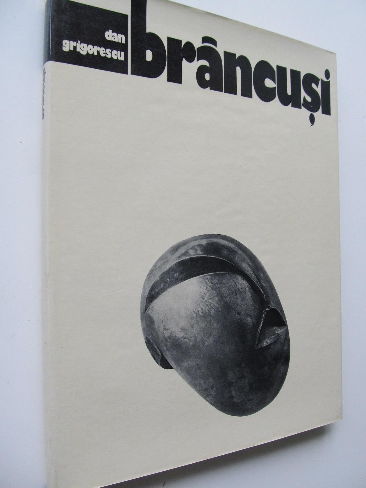 Brancusi (Album) - format foarte mare - Dan Grigorescu | Detalii carte