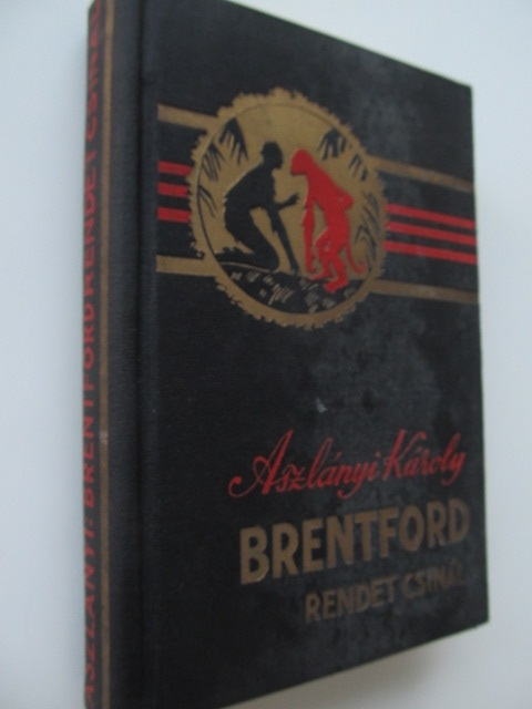 Brentford rendet csinal - Aszlanyi Karoly | Detalii carte