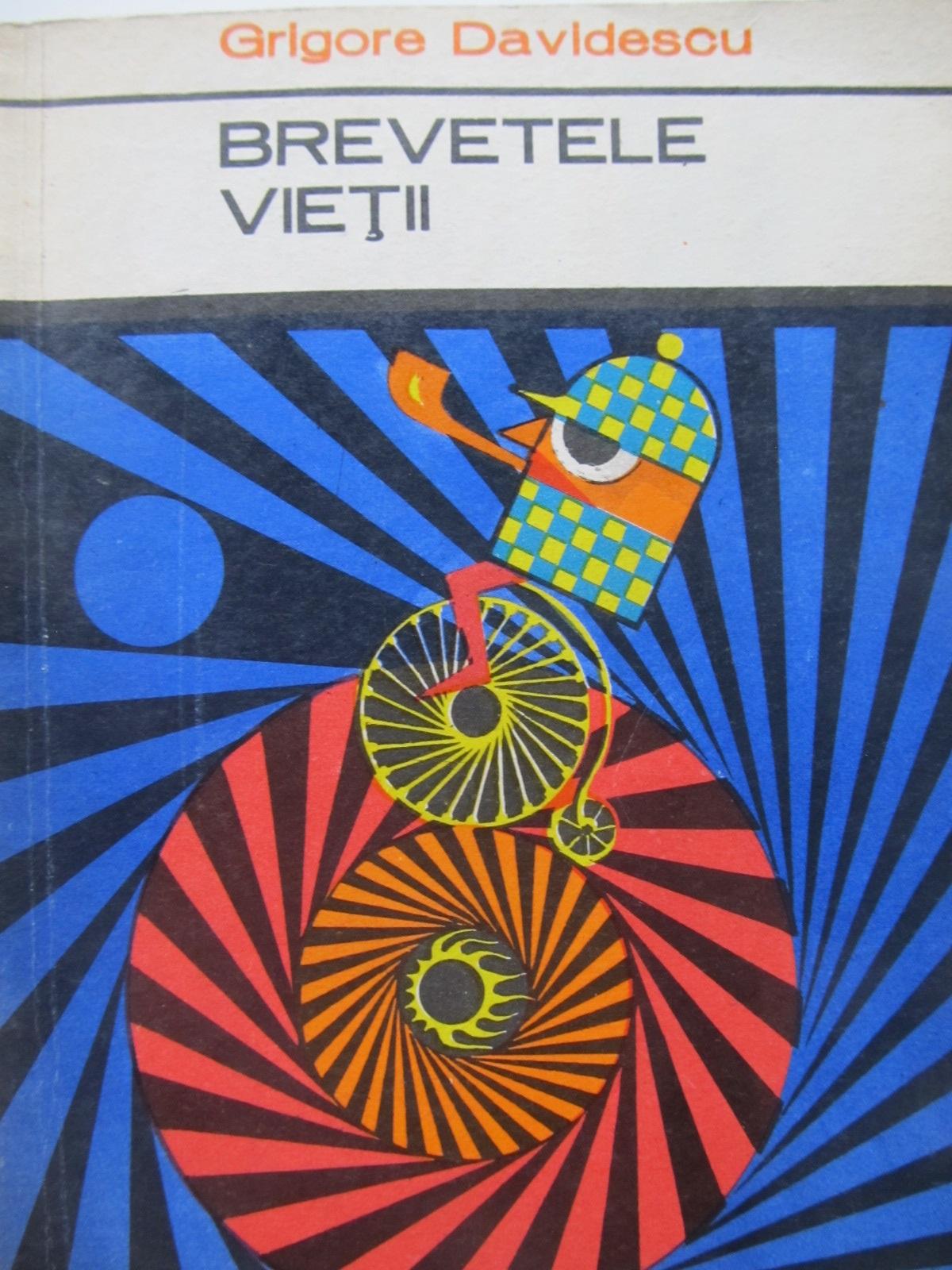 Brevetele vietii - Grigore Davidescu | Detalii carte