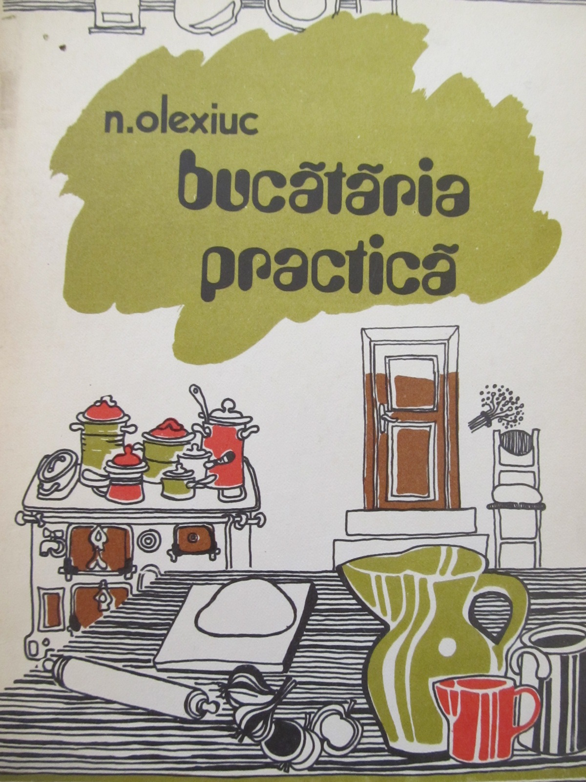 Bucataria practica - N. Olexiuc | Detalii carte