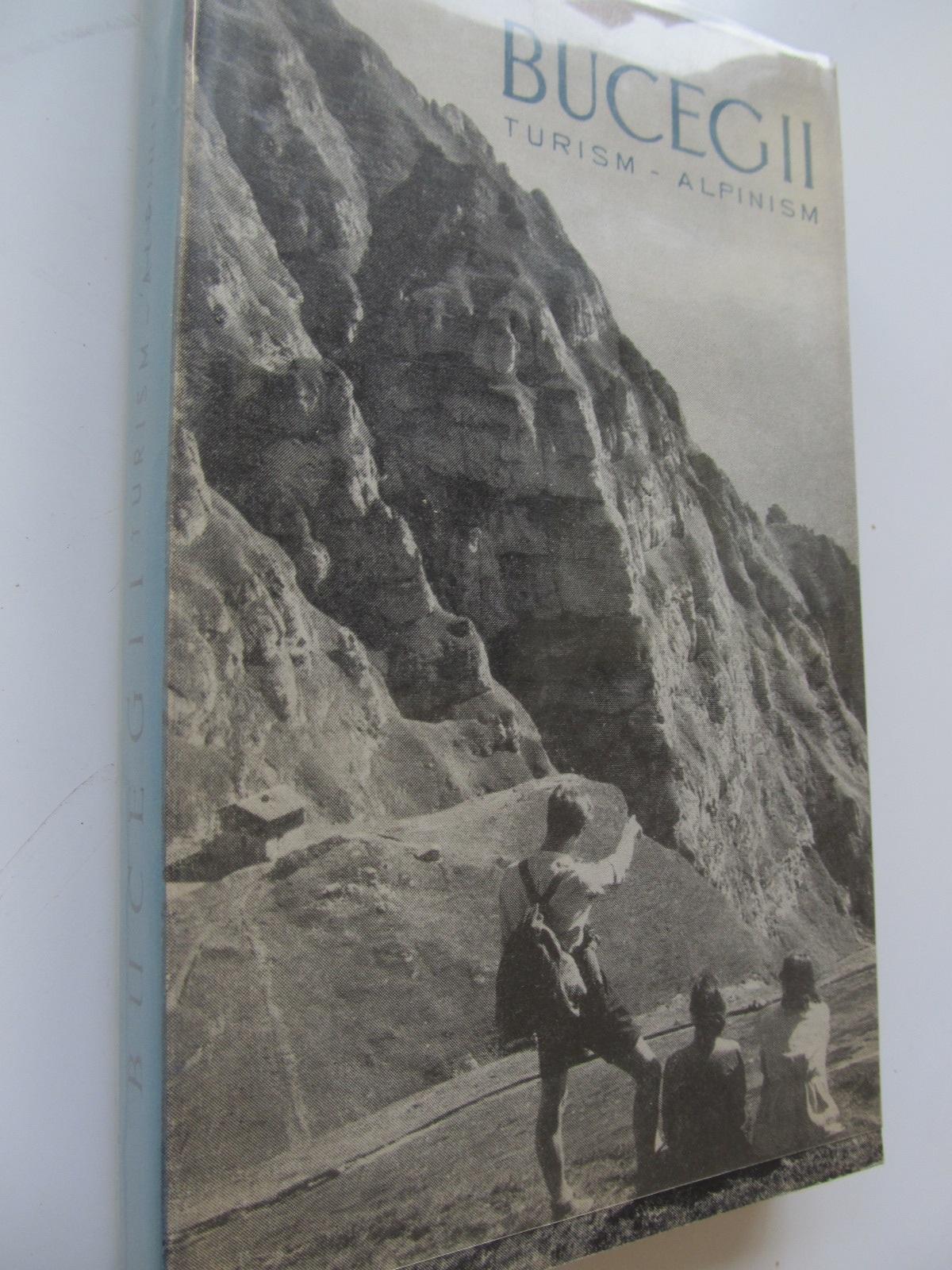 Bucegii - Turism Alpinism (cu harta) - Em. Cristea , N. Dimitriu   Detalii carte
