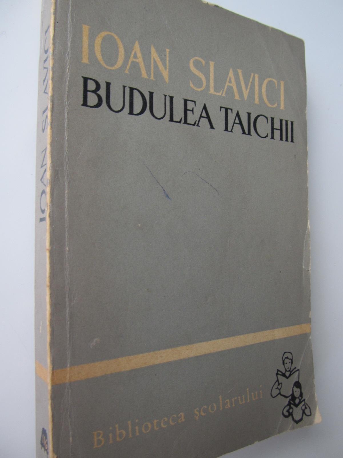 Budulea taichii - Ioan Slavici | Detalii carte