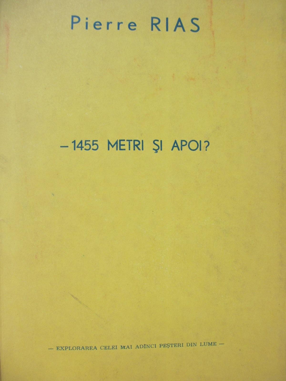 Buletinul clubului de speologie Emil Racovita  - 1455 si apoi ?   supliment 1982 - Pierre Rias | Detalii carte