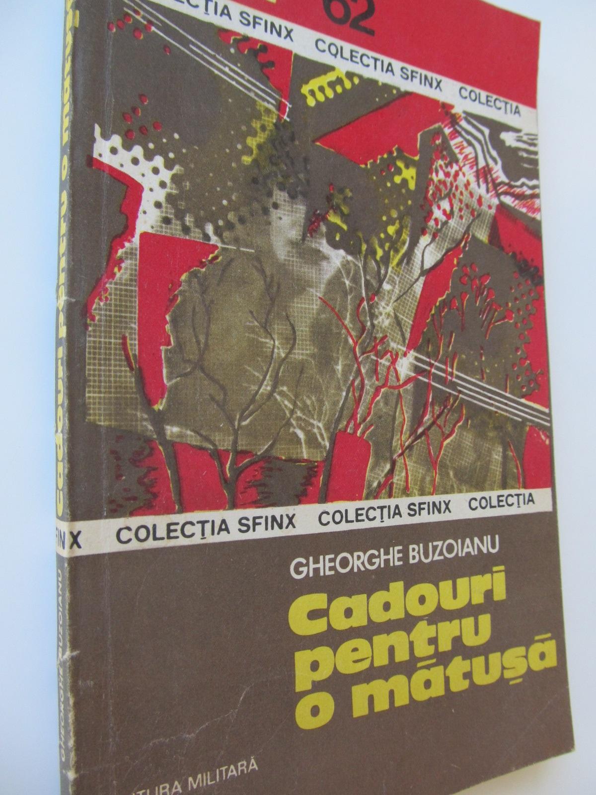 Cadouri pentru o matusa - Gheorghe Buzoianu | Detalii carte