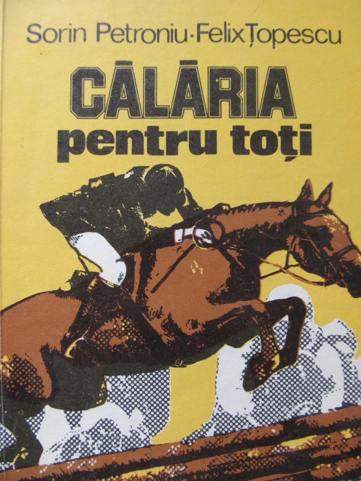 Calaria pentru toti - Sorin Petroniu , Felix Topescu | Detalii carte