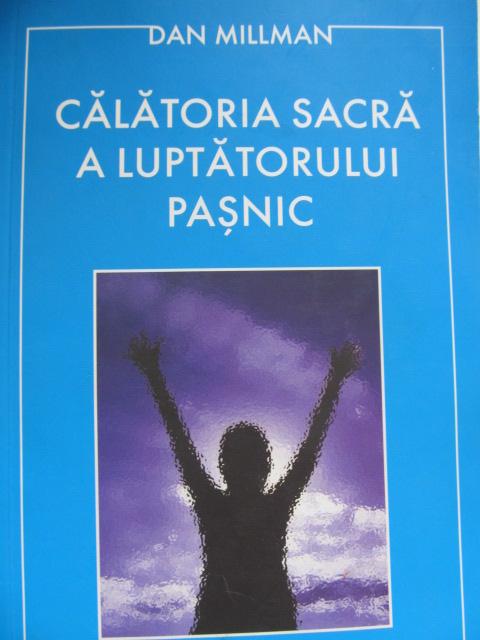 Calatoria sacra a luptatorului pasnic - Dan Millman | Detalii carte