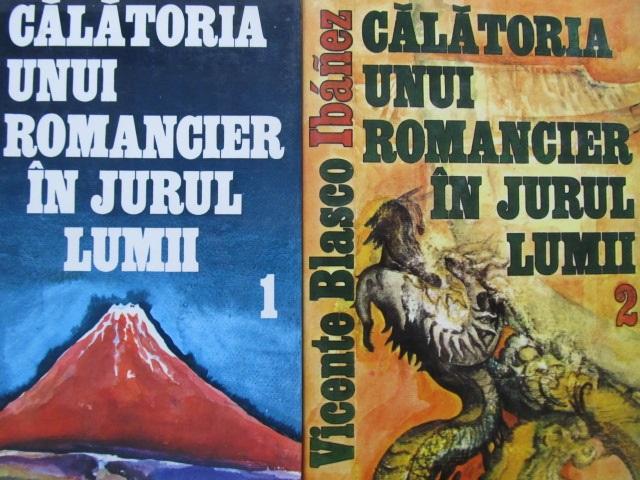 Calatoria unui romancier in jurul lumii (2 vol.) - Vicente Blasco Ibanez | Detalii carte