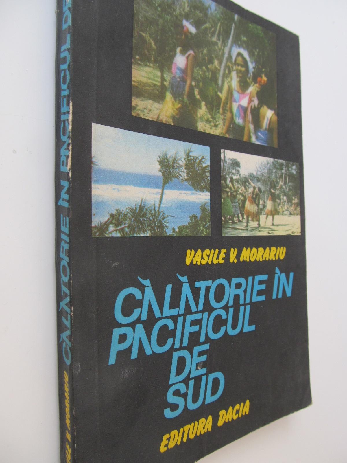 Calatorie in Pacificul de sud - Vasile V. Morariu | Detalii carte