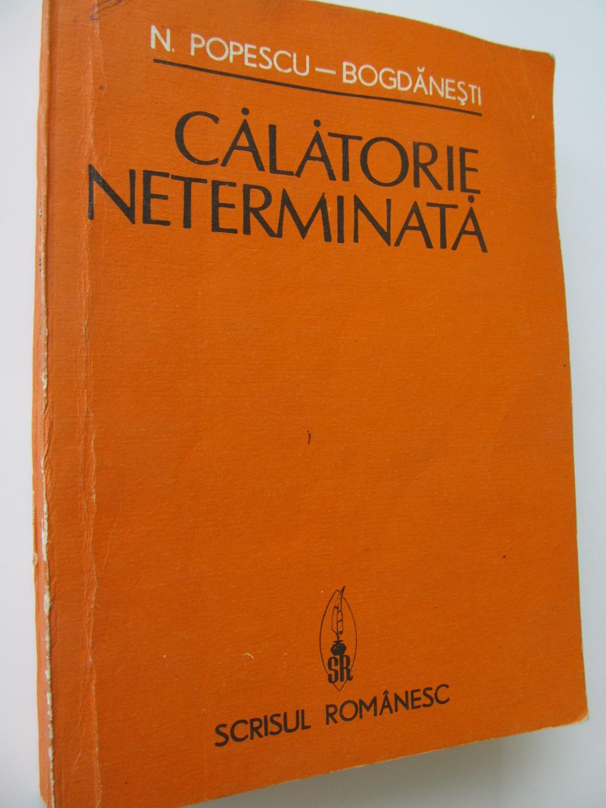 Calatorie neterminata - N. Popescu Bogdanesti | Detalii carte
