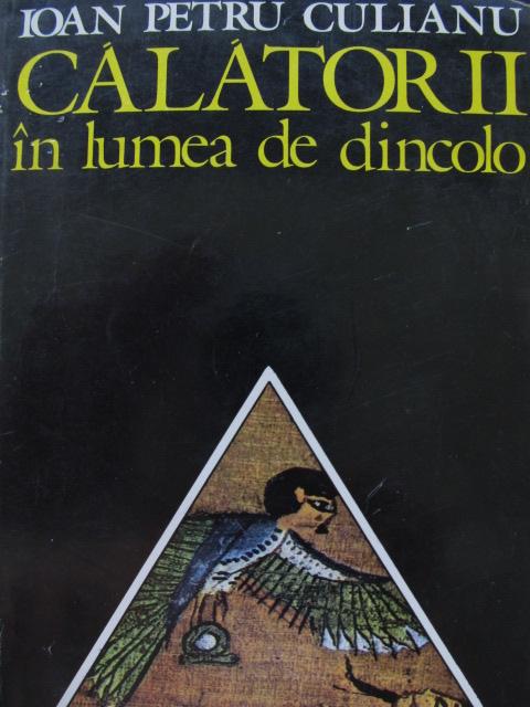Calatorii in lumea de dincolo [1] - Ioan Petru Culianu | Detalii carte