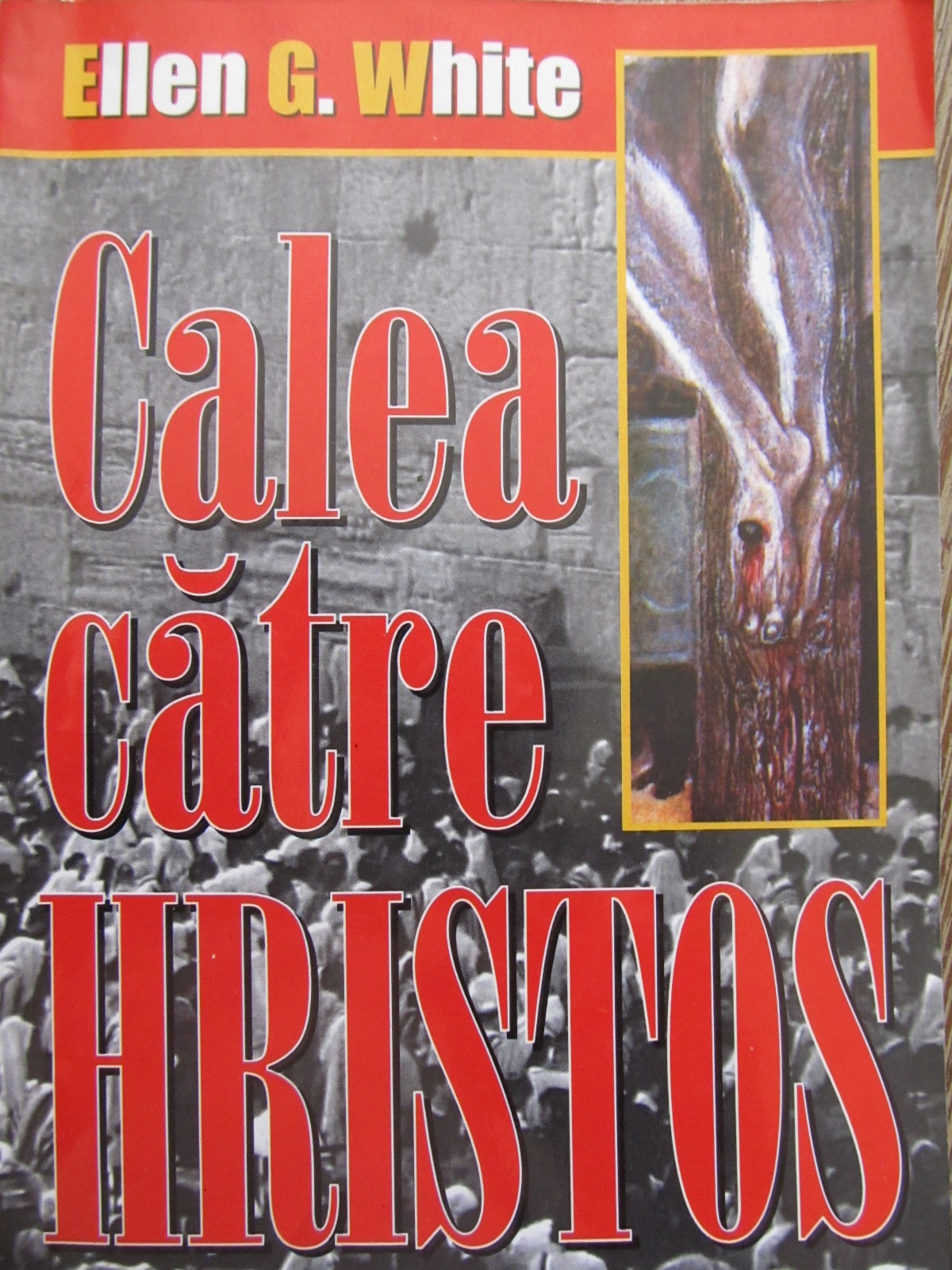 Calea catre Hristos - Ellen G. White   Detalii carte