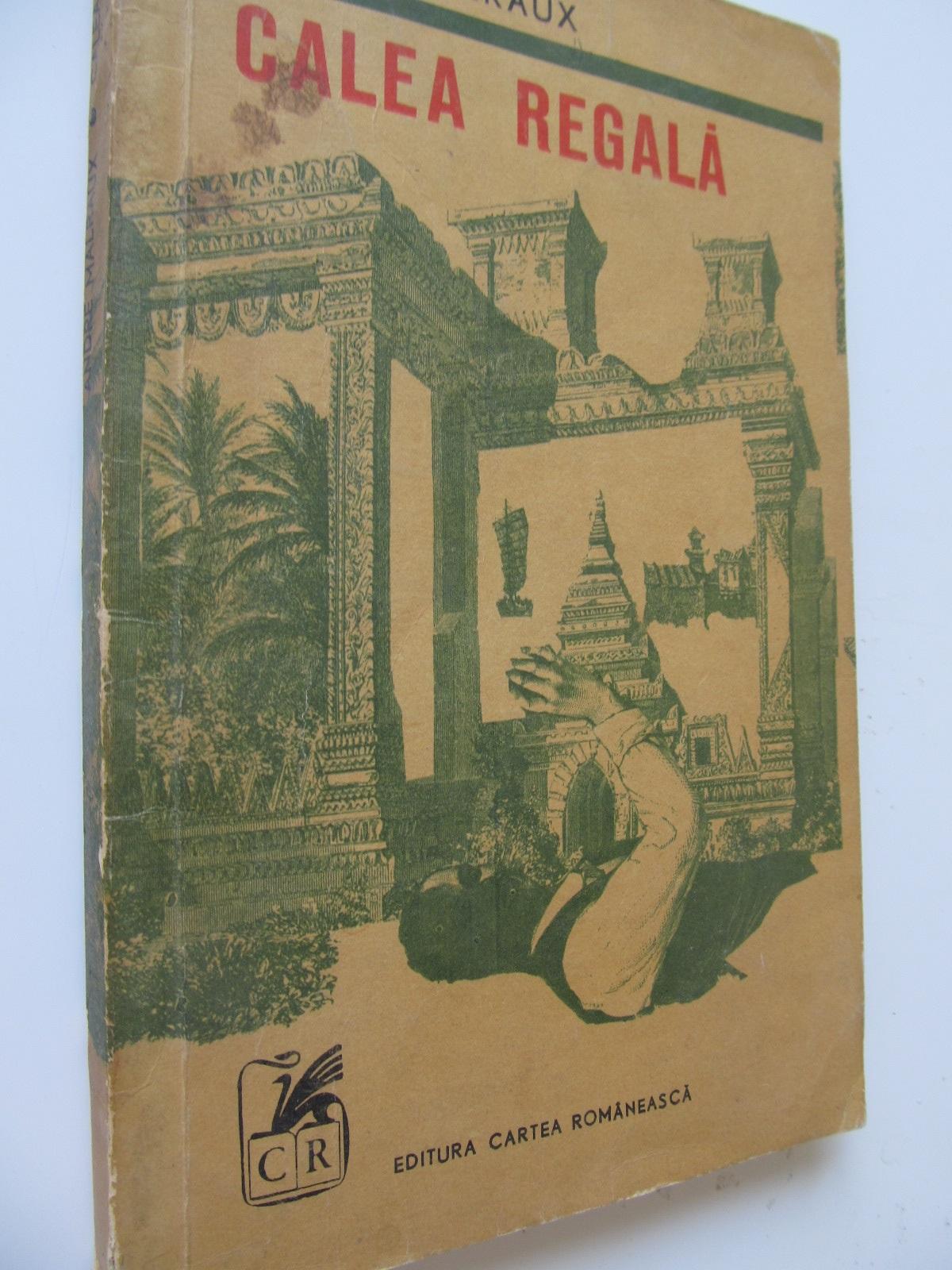 Calea regala - Andre Malraux | Detalii carte