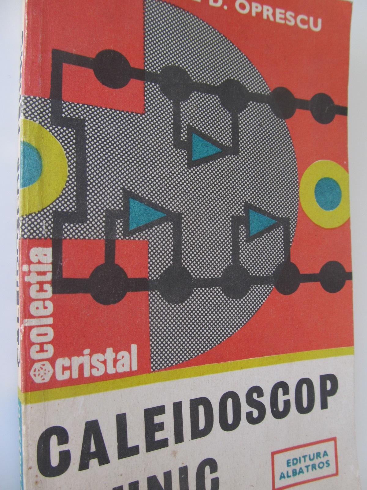Caleidoscop tehnic - George G. Oprescu | Detalii carte