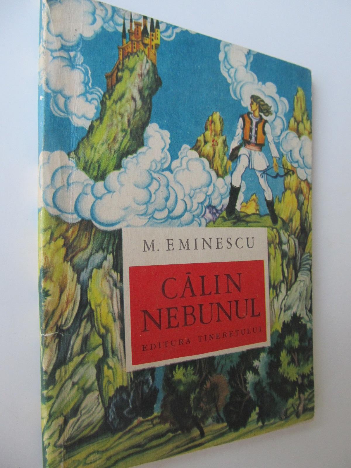 Calin nebunul - M. Eminescu | Detalii carte