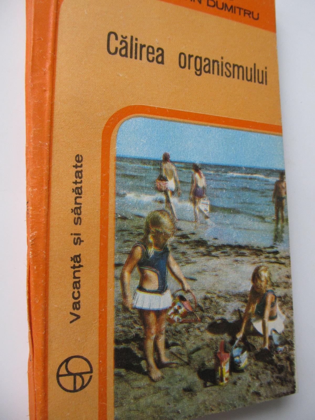 Calirea organismului - Carmen Dumitru , ... | Detalii carte